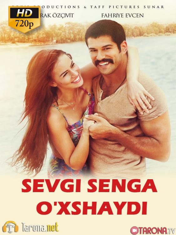 Sevgi senga oxshaydi Tarjima Ozbek tilida HD
