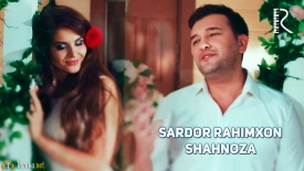 Sardor Rahimxon - Shahnoza (Video Clip)