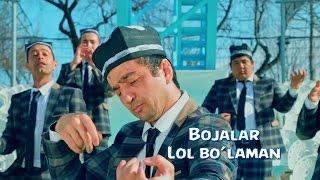 Bojalar - Lol Bo'la...