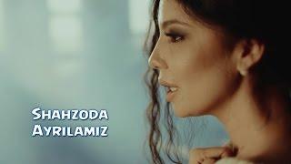 Shahzoda - Ayrilamiz (O...