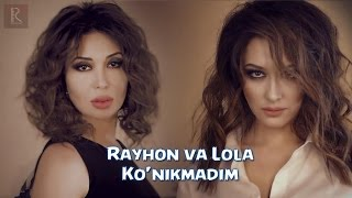 Rayhon & Lola - Ko'nikm...