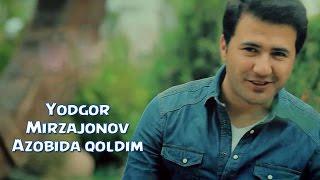 Yodgor Mirzajonov - Azo...