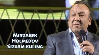 Mirzabek Holmedov - Siz...
