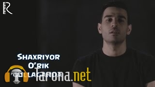 Shaxriyor - O'rik G...
