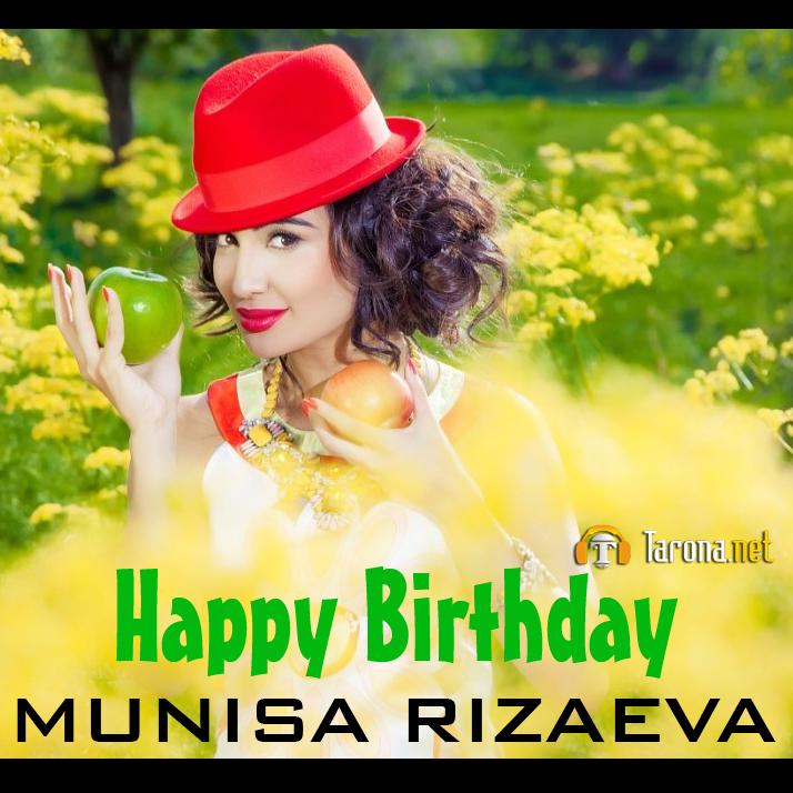 Tavallud ayyom muborak, Munisa Rizaeva!!!